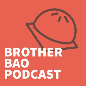 The Brother Bao Podcast