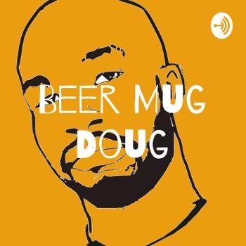 Beer Mug Doug