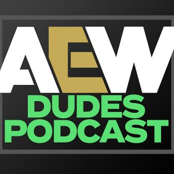 AEW Dudes