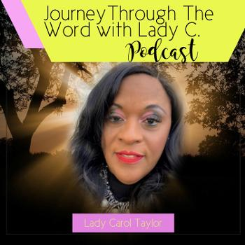 Journey Through The Word with Lady C