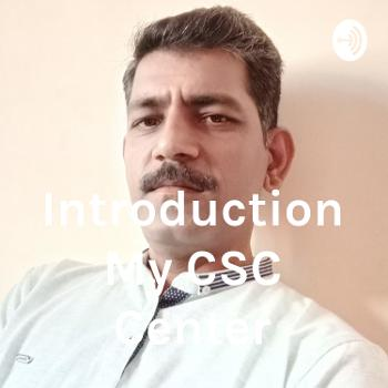 Introduction My CSC Center
