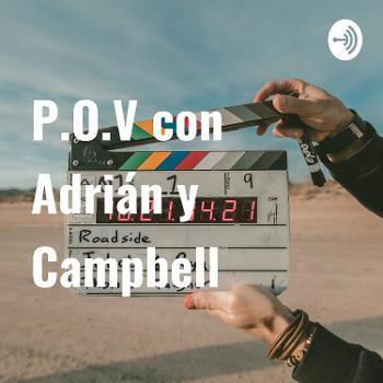 P.O.V. con Adrián y Campbell