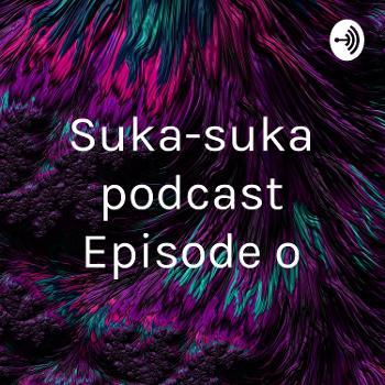 Suka-suka podcast Episode o