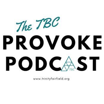The TBC Provoke Podcast