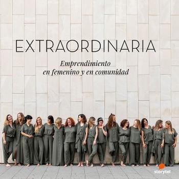 EXTRAORDINARIA   Emprender en femenino y en comunidad