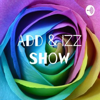 Add & Izz Show