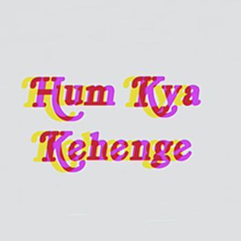Hum Kya Kehenge