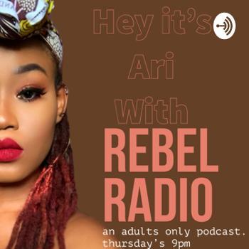 Rebel Radio with Ari
