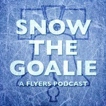 Snow the Goalie: A Flyers Podcast