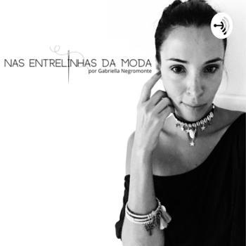 Nas entrelinhas da moda por Gabriella Negromonte