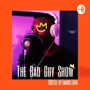 THE BAD GUY SHOW
