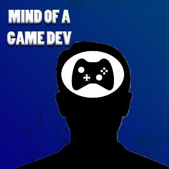 Mind of An Aspiring Game Dev