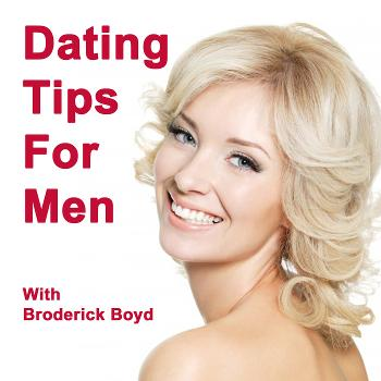 Dating Tips, Attracting Women & Dating Advice For Men Podcast!   Win The Woman