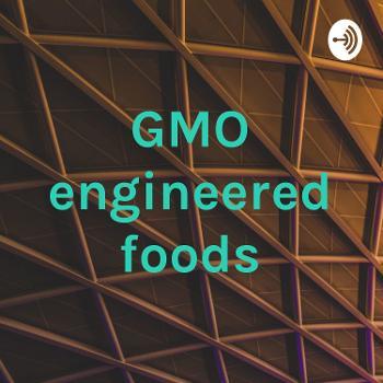 GMO engineered foods