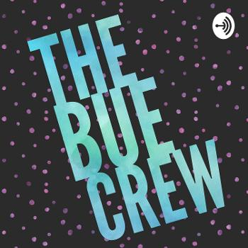 The Bue Crew