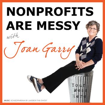 Nonprofits Are Messy: Lessons in Leadership | Fundraising | Board Development | Communications