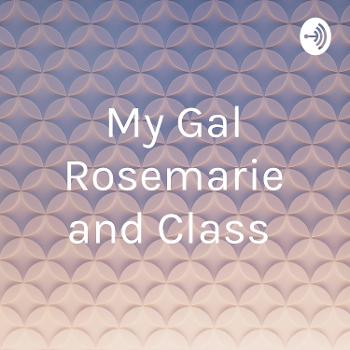 My Gal Rosemarie and Class