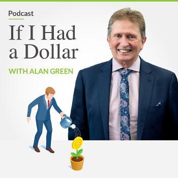 If I had a dollar with Alan Green