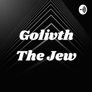 Golivth The Jew