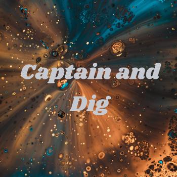 Captain and Dig: The Aliens Podcast
