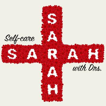 Self-care with Drs. Sarah