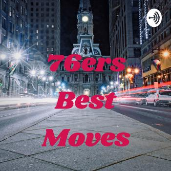 76ers Best Moves