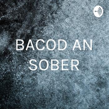 BACOD AN SOBER