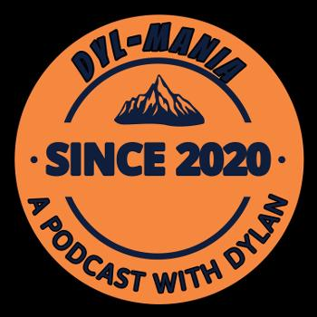 The Dyl-Mania Podcast