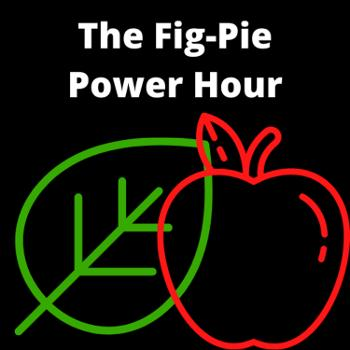 The Fig-Pie Power Hour