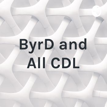 ByrD and All CDL