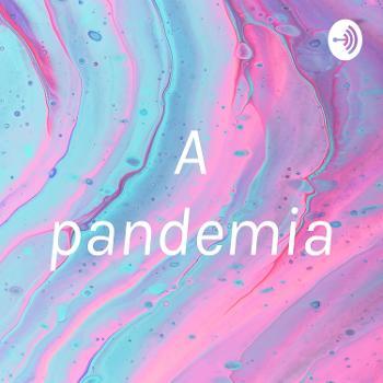 A pandemia