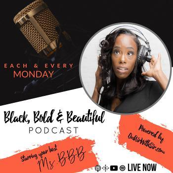 The Black, BOLD, & Beautiful Podcast