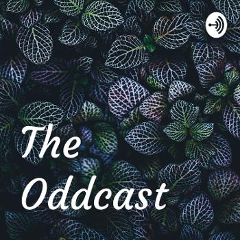 The Oddcast