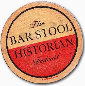 The Bar Stool Historian Podcast