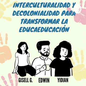 Decolonialidad e Interculturalidad