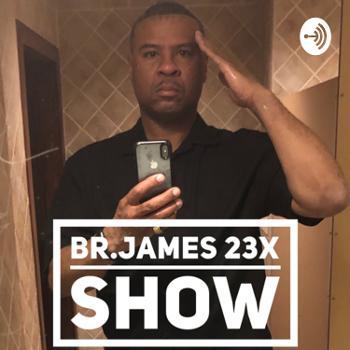 Br. James 23X Show