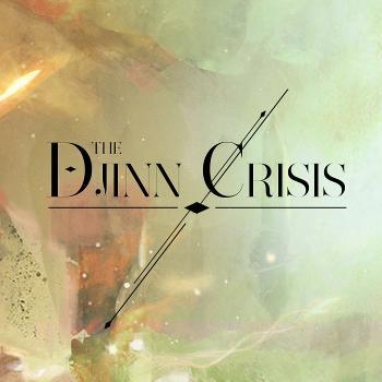 The Djinn Crisis