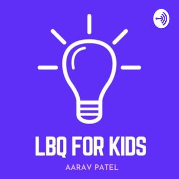 LBQ For kids