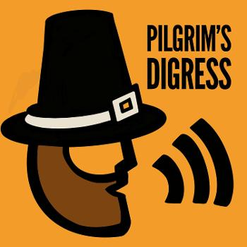 Pilgrim's Digress