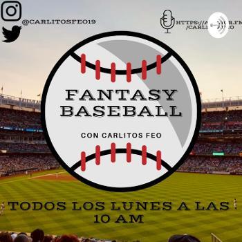 Lo Mejor del Fantasy Baseball con Carlitos Feo