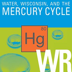 Water, Wisconsin, and the Mercury Cycle