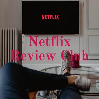 Netflix Review Club
