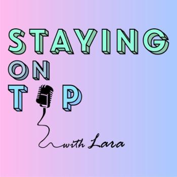 Staying on top w/ Lara