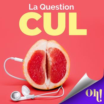 La question Cul