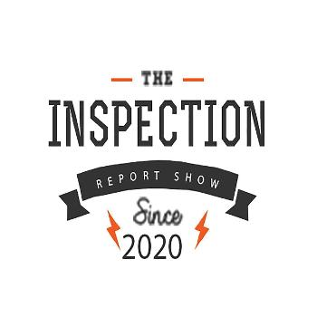 The Inspection Report Show