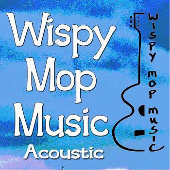 Wispy Mop Music Acoustic Radio Podcast