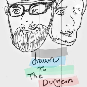 Drawn to The Dungeon