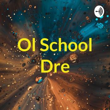 Ol School Dre