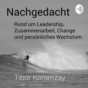Nachgedacht – der Podcast für Leader. Mal heiter, mal ernst.