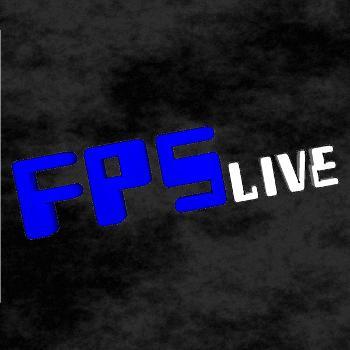 FPS Live Podcast